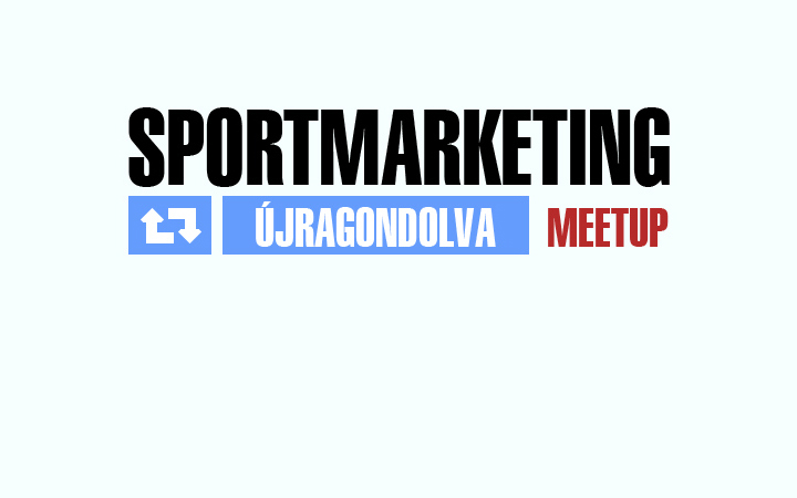 Sportmarketing Újragondolva meetup