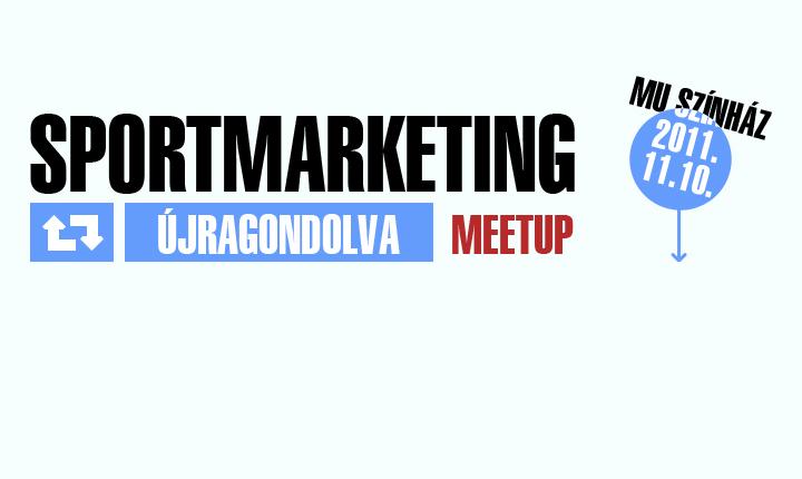 Sportmarketing Újragondolva Meetup a sport PR és branding témában